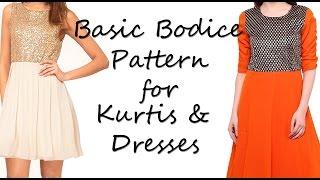 Basic Bodice Pattern For Kurtis & Dresses!!!