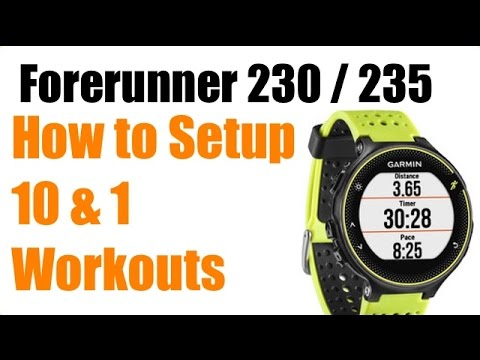 Garmin Foreunner 230 235 How To Setup 10 And 1 Interval Workouts