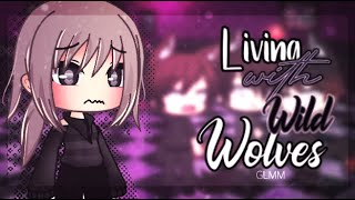 Living with Wild Wolves ❦  GLMM ❦  Potato Berry ❦ + New Outro