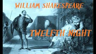 Twelfth Night by William Shakespeare - FULL Audio Book - Actor - Theater (Or, What You Will)