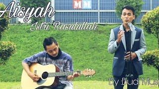AISYAH ISTRI RASULULLAH - COVER BUDI FT. RIDWAN