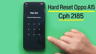 Hard Reset Oppo A15 Cph2185 Remove Screen Lock Pattern/Pin/Password  100% Tested