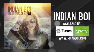 Indian Boi - Bulletproof Heart - Official - HD [Radio Edit]