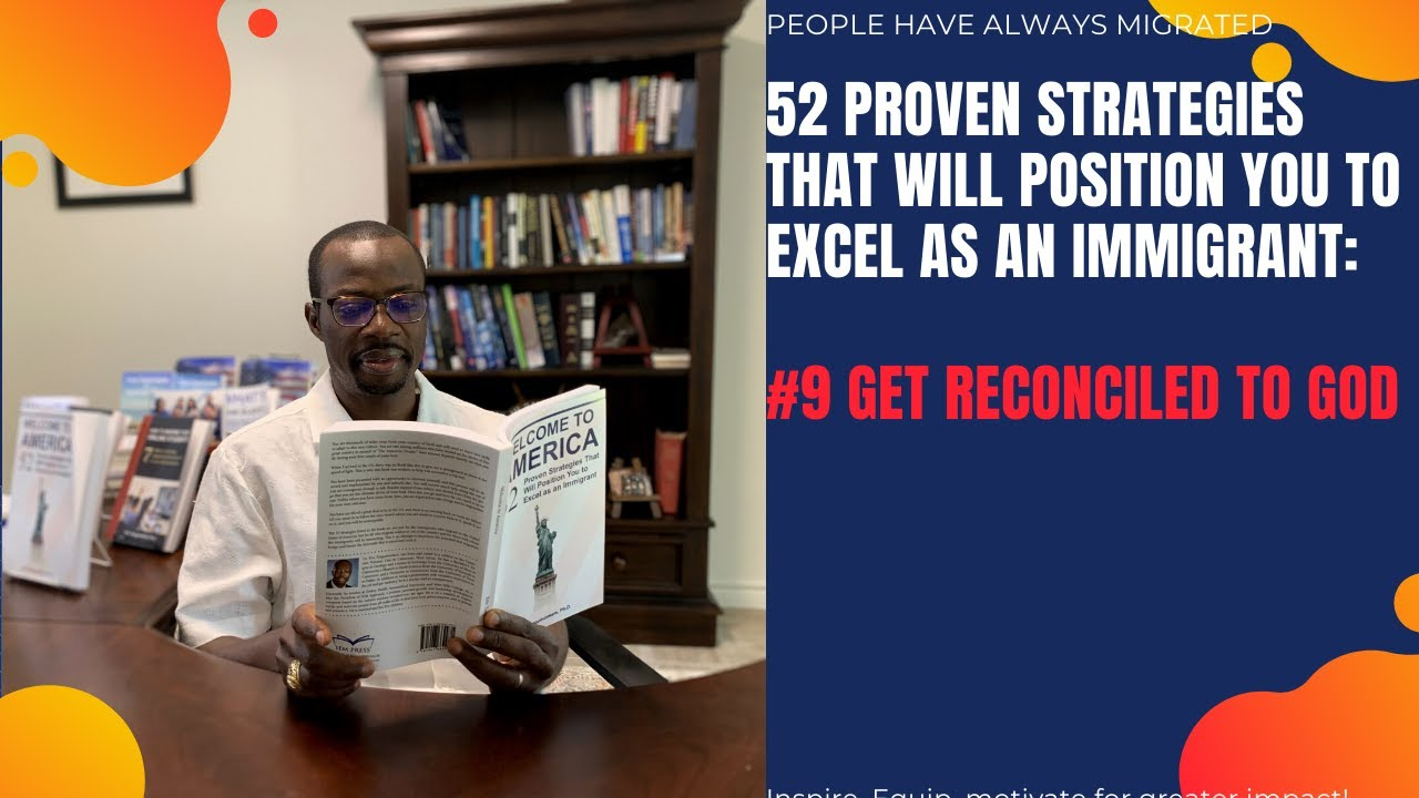 52 Proven Strategies That Will Position You to Excel as an Immigrant #9 Get Reconciled to God