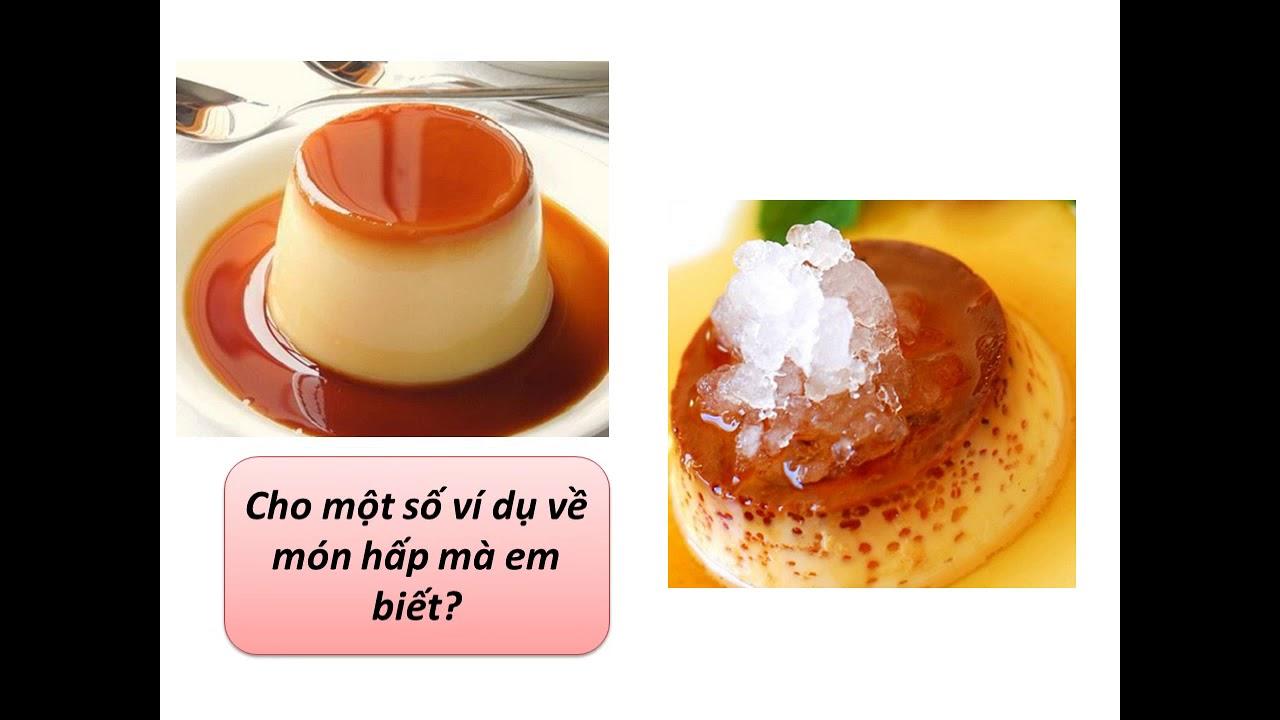 Môn công nghệ 6_ Bài 18: Các Phương pháp chế biến thực phẩm