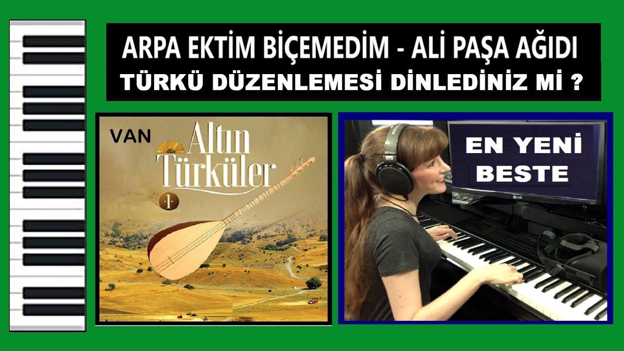 Türkü Düzenlemesi ARPA EKTİM BİÇEMEDİM Ali Paşa Ağıdı Piyano En Güzel Osmanlı Tarihi Hüzünlü Ağıtlar