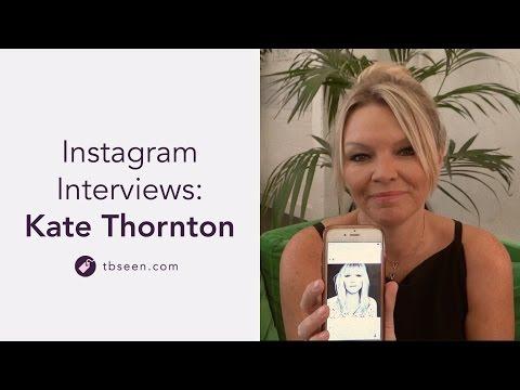 Instagram Interviews: Kate Thornton - Part 2