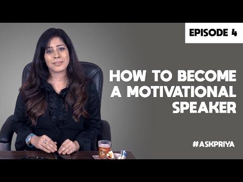 Priya Kumar - How to become a Motivational Speaker — Episode 4