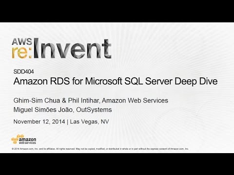 AWS re:Invent 2014 | (SDD404) Amazon RDS for Microsoft SQL Server Deep Dive