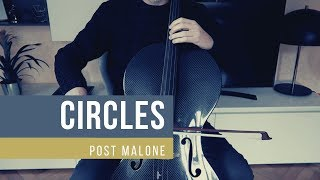 CIRCLES - Post Malone for cello (COVER)