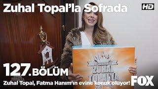 Zuhal Topal, Fatma Hanım'ın evine konuk oluyor... Zuhal Topal'la Sofrada 127. Bölüm