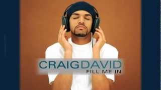 Craig David - Fill Me In (Part 2)