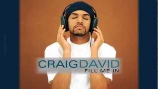 Craig David - Fill Me In (Part 2)