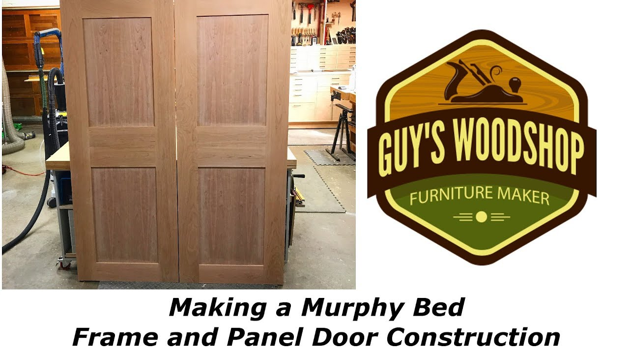 Frame and Panel Door Construction - Murphy Bed Pt. 2 - Woodworking How To  sc 1 st  YouTube & Frame and Panel Door Construction - Murphy Bed Pt. 2 - Woodworking ...