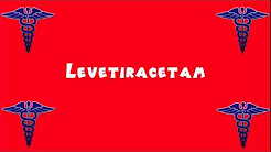 Pronounce Medical Words ― Levetiracetam