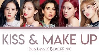 Dua Lipa X Blackpink – Kiss & Make Up Han Rom Eng Color Coded S 한국어 가사