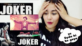 JOKER HARDY SANDHU FULL SONG | Reaction | Illumi Girl