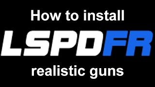 LSPDFR: How to install real guns
