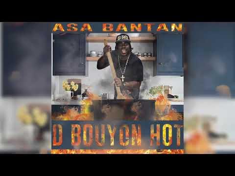 Asa Bantan - D Bouyon Hot (Official Audio)