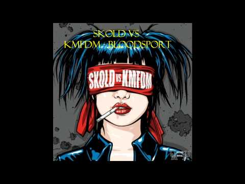 Skold Vs KMFDM - Bloodsport