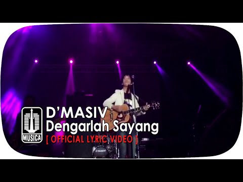 D'MASIV - Dengarlah Sayang [Official Lyric Video]