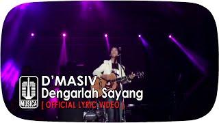 D'MASIV - Dengarlah Sayang [Official Lyric Video]