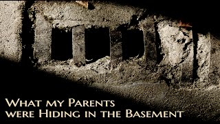 ''What my Parents were Hiding in the Basement'' by 'anonymous' | Creepypasta
