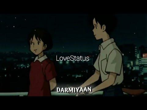 Download Darmiyaan  New Status Video  Best Status for Whatsapp,FB,&Instagram  Love Status