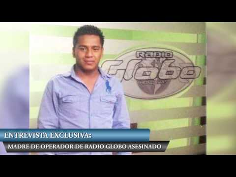 HONDURAS: Entrevista a madre de operador de Radio Globo