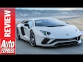 New Lamborghini Aventador S Review: Is The Big Lambo Now A Proper Drivers Car?