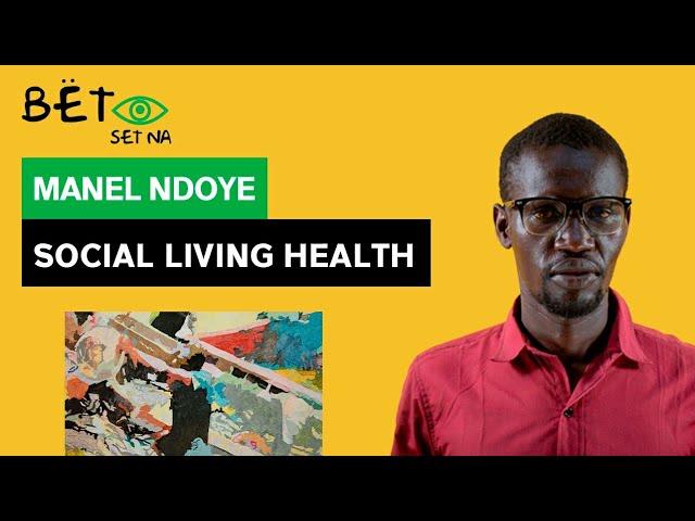 [BËT SET NA] Manel Ndoye - Social living health / Santé de la vie sociale