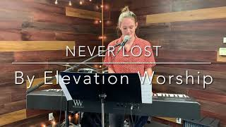 """Never Lost"" by Elevation Worship performed by Lily Wittlinger"
