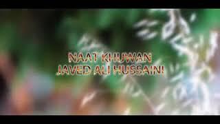 New beautiful naat Madiney ja mitha mursal ( Javed ali hussaini)  2020