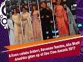 B-town Celebs Sridevi, Raveena Tandon, Alia Bhatt, Anushka Glam Up At Zee Cine Awards 2017 video
