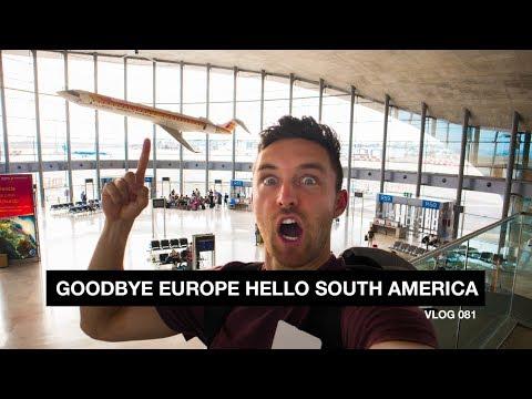 Goodbye Europe, Hello South America! - Vlog 81