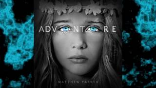 Matthew Parker - Heaven Calling (Adventure Album)
