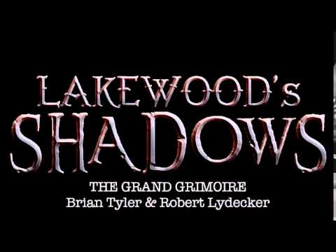 The Grand Grimoire - Brian Tyler & Robert Lydecker [LAKEWOOD'S SHADOWS OST]
