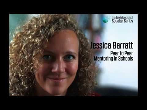 Dandelion Speakers Series - Jessica Barratt on Peer to Peer Mentoring in Schools