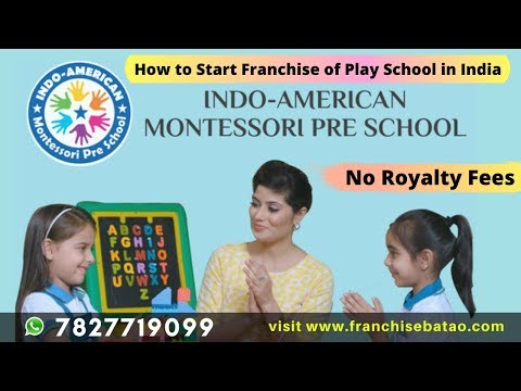 Play School Franchise without Royalty in India | Indo American Montessori Pre School Franchise