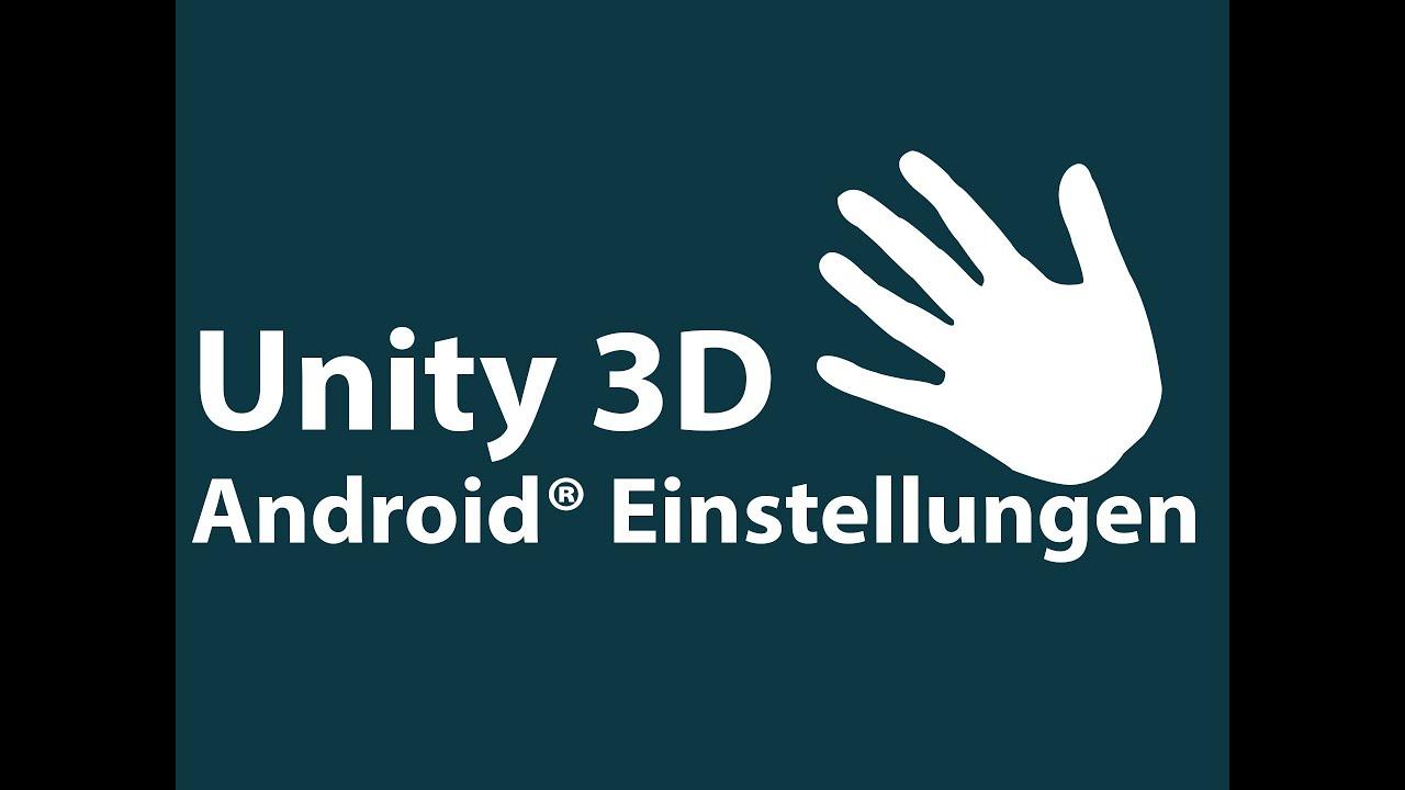 unity 3d androida einstellungen