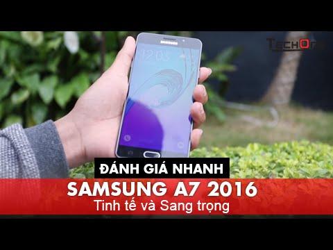 Đánh Giá Nhanh - Samsung A7 2016 - Tinh Tế và Sang Trọng