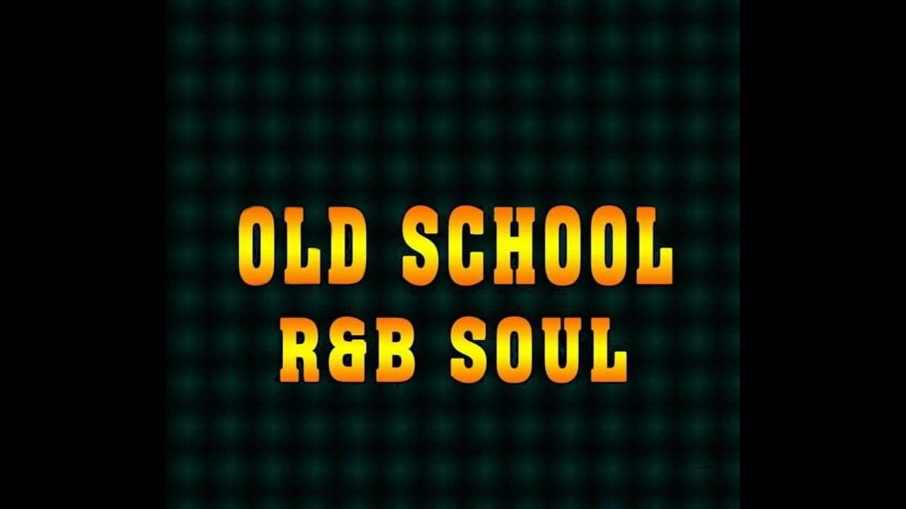 Old School R&B Soul
