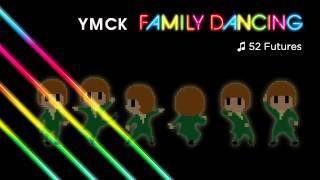 YMCK「ファミリーダンシング」Trailer