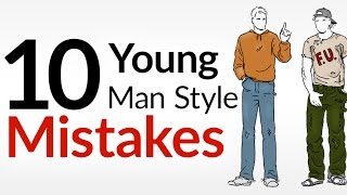 10 Style Mistakes Young Men Make | Beginner Menswear Errors To AVOID | Men
