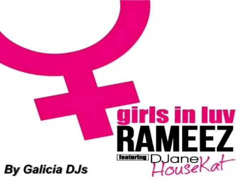 DJANE HOUSEKAT RAMEEZ GIRLS IN LUV MP3 СКАЧАТЬ БЕСПЛАТНО