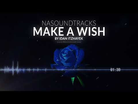 NAsoundtracks - Make A Wish BY Idan Itzhayek