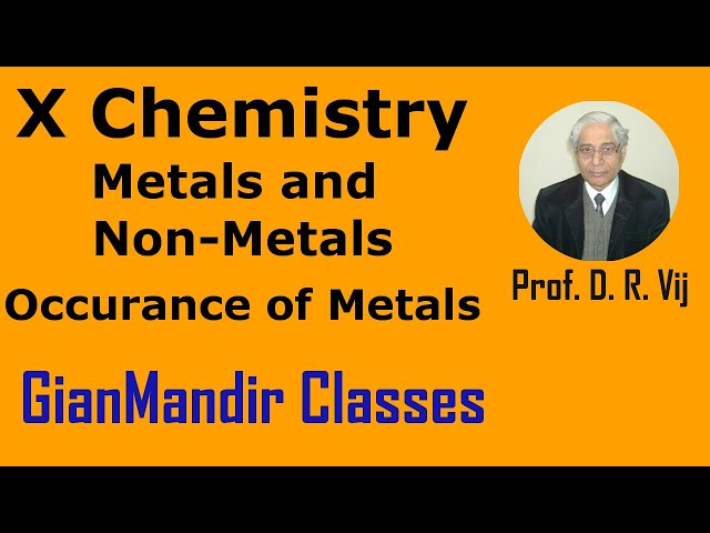 X Chemistry | Metals and Non-Metals | Occurance of Metals by Gaurav Sir
