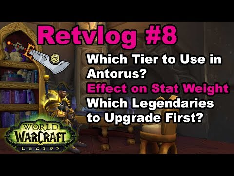 Ret Paladin Tier Set Bonuses, Stats and Legendaries for Antorus | Retvlog #8
