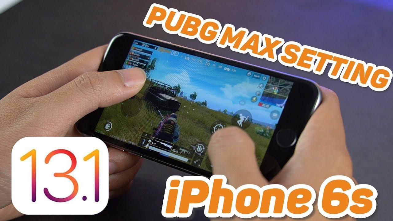 Chiến Pubg mobile max setting với IOS 13.1 trên iPhone 6s
