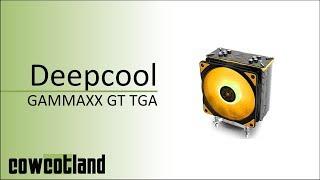 [Cowcot TV] Présentation Deepcool GAMMAXX GT TGA